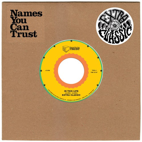 "Extra Classic - In This Life - 7"" - Names You Can Trust - NYCT-7028"