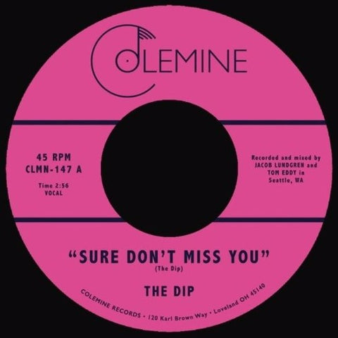 "The Dip - Sure Don't Miss You - 7"" - Colemine Records - CLMN-147"