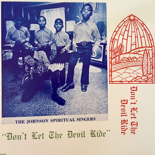 The Johnson Spiritual Singers - Don't Let the Devil Ride - LP - Detroit Gospel Reissue Project - DGRP01