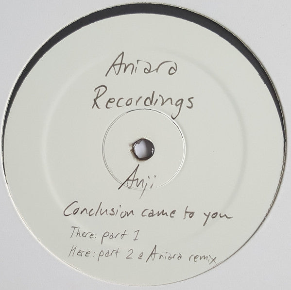 "Auji - Conclusion Came to You - 12"" - Aniara Recordings - ANIARA 05"