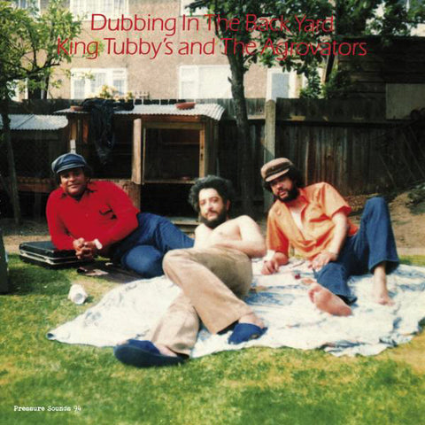 King Tubby's and the Agrovators - Dubbing In The Back Yard - LP - Pressure Sounds - PSLP 094