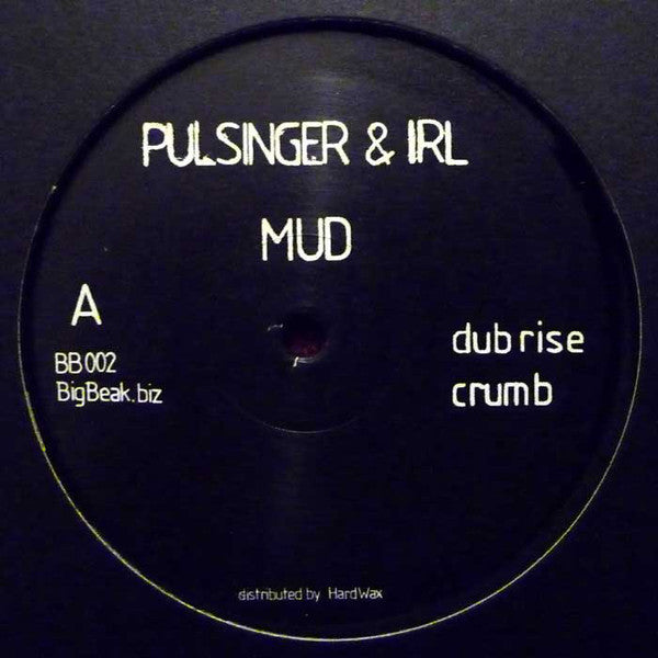 "Pulsinger & IRL - Mud - 2x12"" - BigBeak Recordings - BB002"