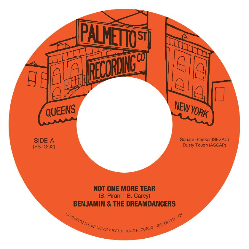 "Benjamin & The Dreamdancers - Not One More Tear - 7"" - Palmetto St. Recording Co. - PST002"