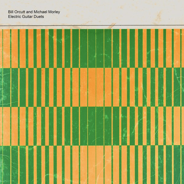 Bill Orcutt & Michael Morley - Electric Guitar Duets - LP - Palilalia Records ‎- PAL-059