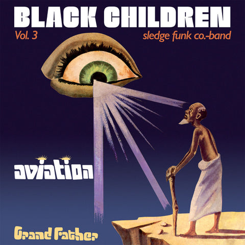 Black Children Sledge Funk Co. Band - Vol. 3 - Aviation Grand Father - LP - PMG - PMG037LP