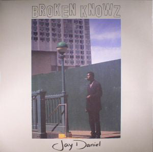 Jay Daniel - Broken Knowz - 2xLP - Technicolour - TCLR018
