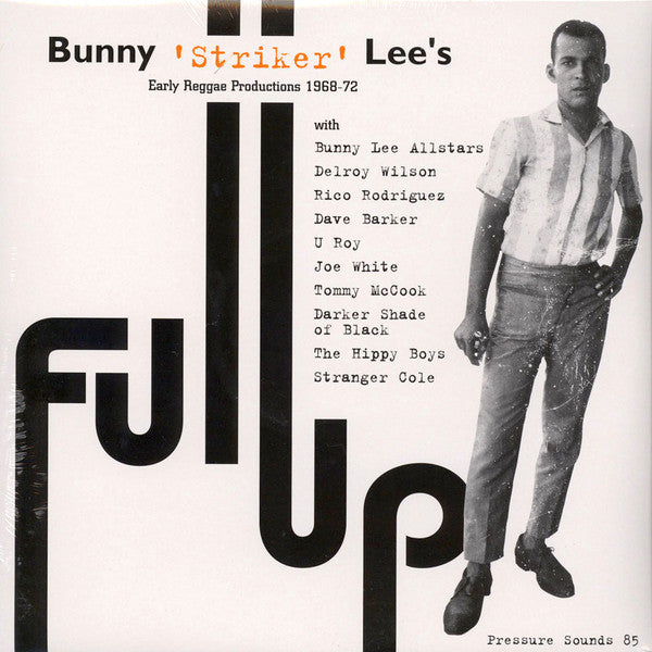 Bunny 'Striker' Lee - Full Up: Early Reggae Productions 1968-72 - 2xLP - Pressure Sounds - PSLP 85