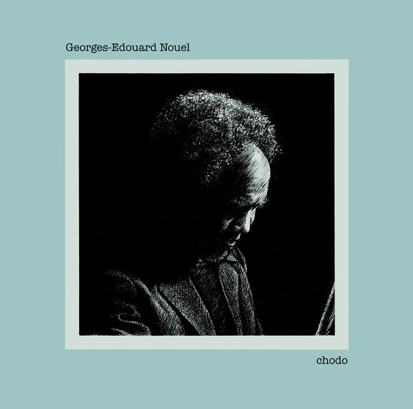 Georges-Edouard Nouel - Chodo - LP - Rebirth On Wax - ROW001LP