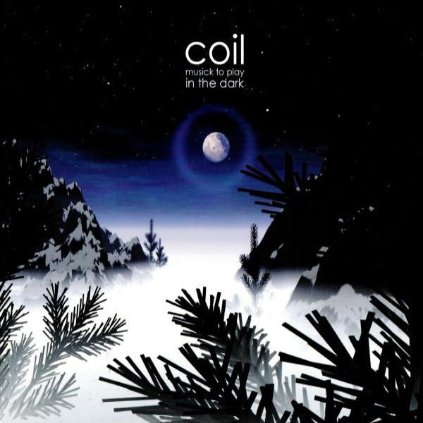 Coil - Musick To Play In The Dark - 2xLP - Dais Records ‎- dais155
