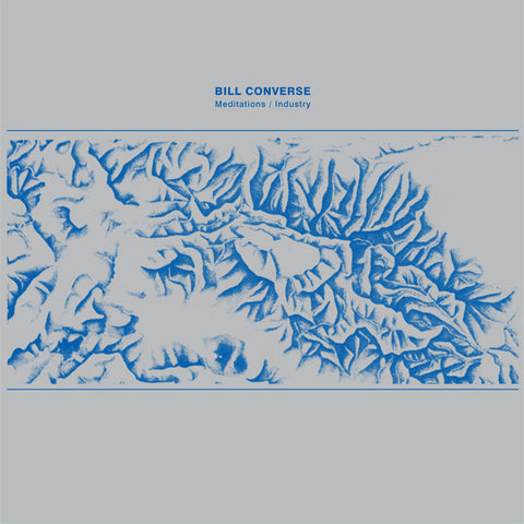 Bill Converse - Meditations / Industry - LP - Dark Entries - DE-103