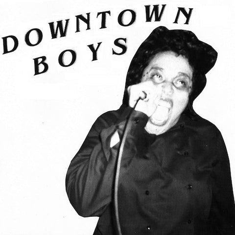 "Downtown Boys - 7"" - Drunken Sailor Records - DRUNKENSAILOR054"