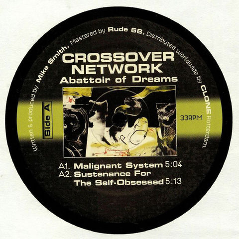 "Crossover Network - Abbatoir Of Dreams - 12"" - Rotterdam Electronix - RET009"