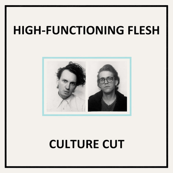 High-Functioning Flesh - Culture Cut - LP - Dais Records - DAIS101