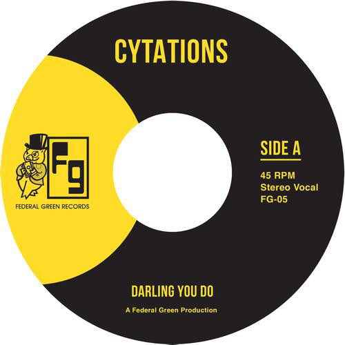 "Cytations - Darling You Do / Suddenly - 7"" - Federal Green Records - FG-005"