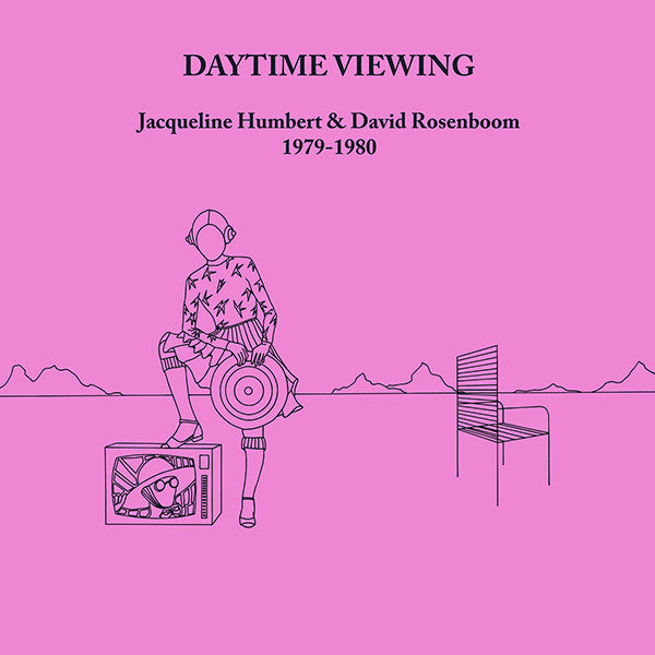 Jacqueline Humbert, David Rosenboom - Daytime Viewing (1979-1980) - LP - Unseen Worlds - UW10