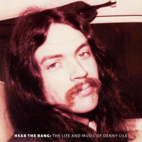 Denny Lile - Hear the Bang: The Life and Music of Denny Lile - LP - Big Legal Mess Records - BLM0516-1