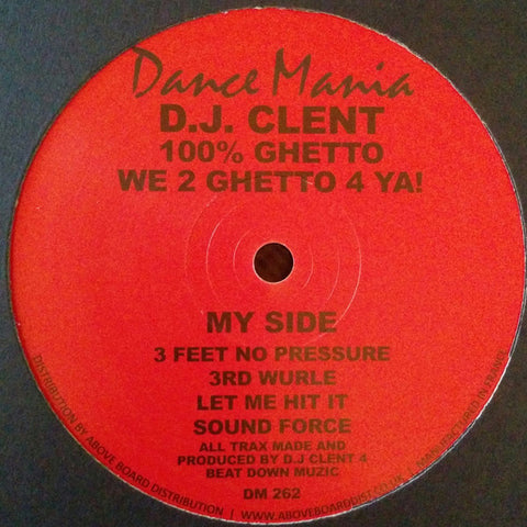 "D.J. Clent - 100% Ghetto - We 2 Ghetto 4 Ya! - 12"" - Dance Mania - DM 262"