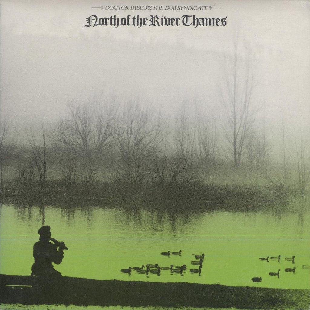 Doctor Pablo & the Dub Syndicate - North of the River Thames - LP - On-U Sound - ONULP30