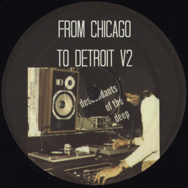 "VA - From Chicago to Detroit V2 - 12"" -  Descendants of the Deep - DOFTD2"