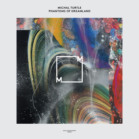 Michal Turtle - Phantoms of Dreamland - 2xLP - Music From Memory - MFM011