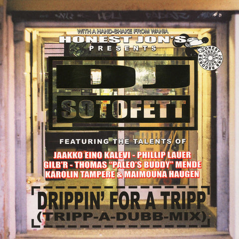 "DJ Sotofett - Drippin' for a Tripp (Tripp-a-Dubb-Mix) - 2x12"" - Honest Jon's Records - HJP 74"