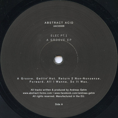 "Elec Pt.1 - A Groove EP - 12"" - Abstract Acid - AACID006"