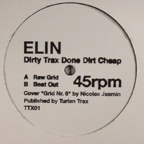 "Elin - Dirty Trax Done Dirt Cheap - 12"" - Turian Trax - TTX01"