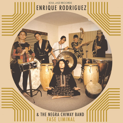 Enrique Rodríguez & The Negra Chiway Band ‎- Fase Liminal - LP - Soul Jazz Records - SJR LP456