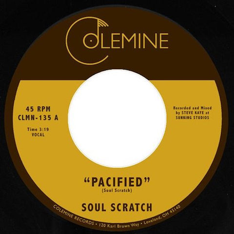 "Soul Scratch - Pacified - 7"" - Colemine Records - CLMN-135"
