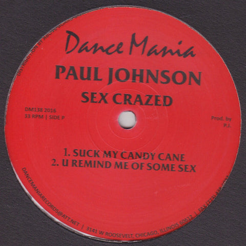 "Paul Johnson - Sex Crazed - 12"" - Dance Mania - DM138"