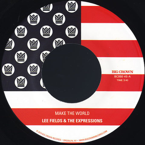 "Lee Fields & the Expressions - Make the World - 7"" - Big Crown Records - BC050-45"