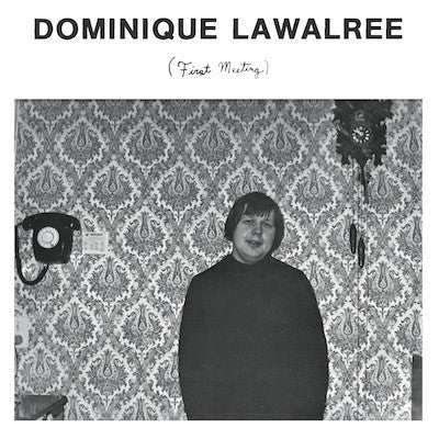 Dominique Lawalrée - First Meeting - LP - Catch Wave Ltd. CW 001 /  / Ergot Records ERG-004