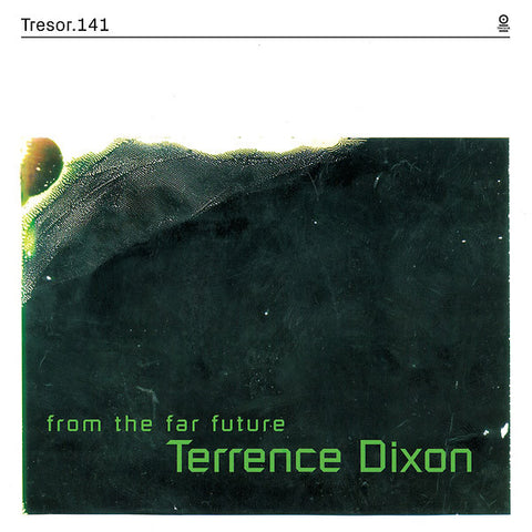 "Terrence Dixon - From The Far Future - 2xLP+7"" - Tresor 141"