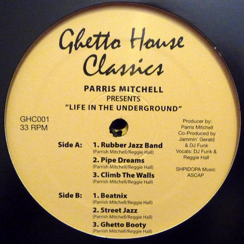 "Parris Mitchell - Life In The Underground - 2x12"" - Ghetto House Classics - GHC001"