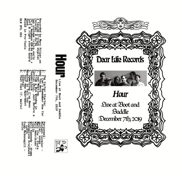 Hour ‎- Live At Boot And Saddle, December 7th, 2019 - CS - Dear Life Records ‎- DLR BTL 001