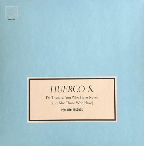 Huerco S. - For Those of You Who Have Never (And Also Those Who Have) - 2xLP - Proibito - PRB018