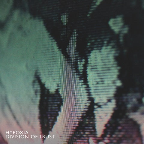 "Hypoxia - Division of Trust - 12"" - Make Noise Records - MNR008"