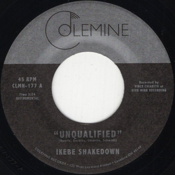 "Ikebe Shakedown - Unqualified - 7"" - Colemine Records - CLMN-177"