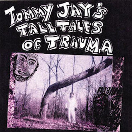 Tommy Jay - Tommy Jay's Tall Tales of Trauma - 2LP - Assophon Records - ASSO-010