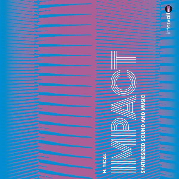 H. Tical - Impact Synthesized Sound and Music - LP - Intervallo - INT009