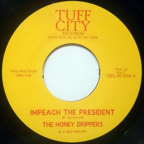 "The Honey Drippers - Impeach the President - 7"" - Tuff City - DEL-45-0105"