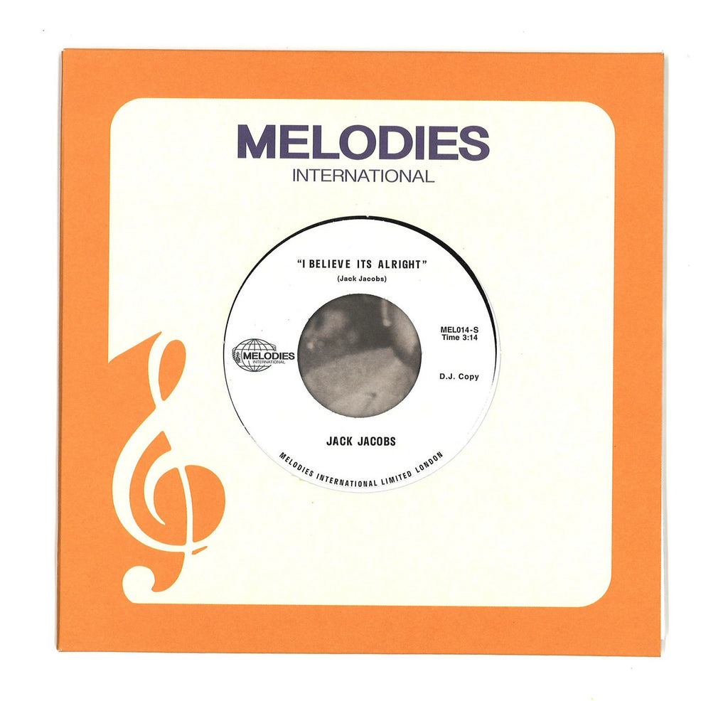 "Jack Jacobs - I Believe Its Alright - 7"" - Melodies International - MEL014"
