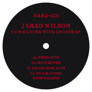 "Jared Wilson - Communing With Ghosts EP - 12"" -  Dixon Avenue Basement Jams - DABJ 1221"