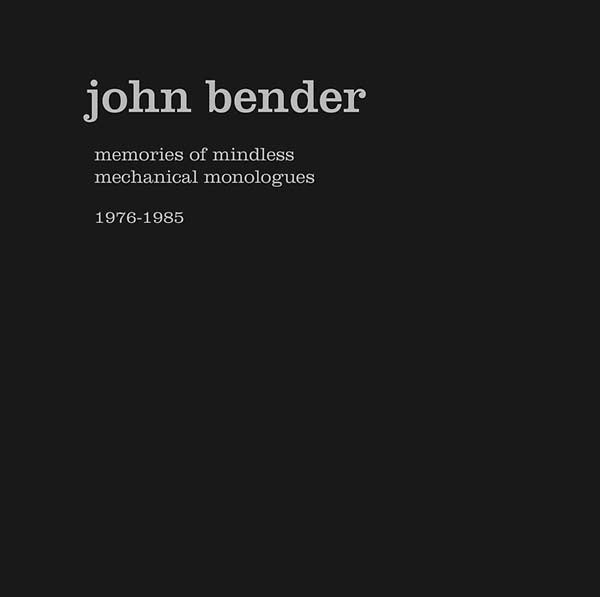 John Bender - Memories of Mindless Mechanical Monologues - 7xLP box - Vinyl on Demand - VOD95.re