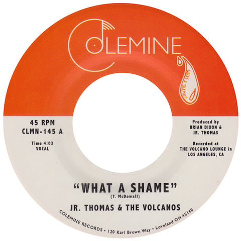 "Jr. Thomas & the Volcanos - What A Shame - 7"" - Colemine Records - CLMN-145"