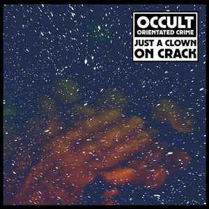 Occult Orientated Crime - Just a Clown on Crack - LP - Dekmantel - DKMNTL036