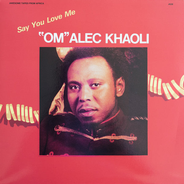 """Om"" Alec Khaoli - Say You Love Me - 12"" - Awesome Tapes From Africa - ATFA026"