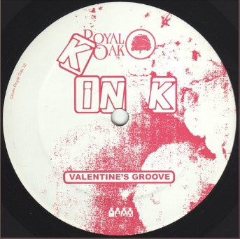 "KiNK - Valentine's Groove - 12"" - Royal Oak - ROYAL 32"