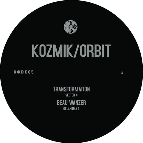"Transformation / Beau Wanzer - Kozmik / Orbit - 12"" - Kode - KODE05"