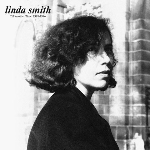 Linda Smith - Till Another Time: 1988-1996 - LP - Captured Tracks - CT-335
